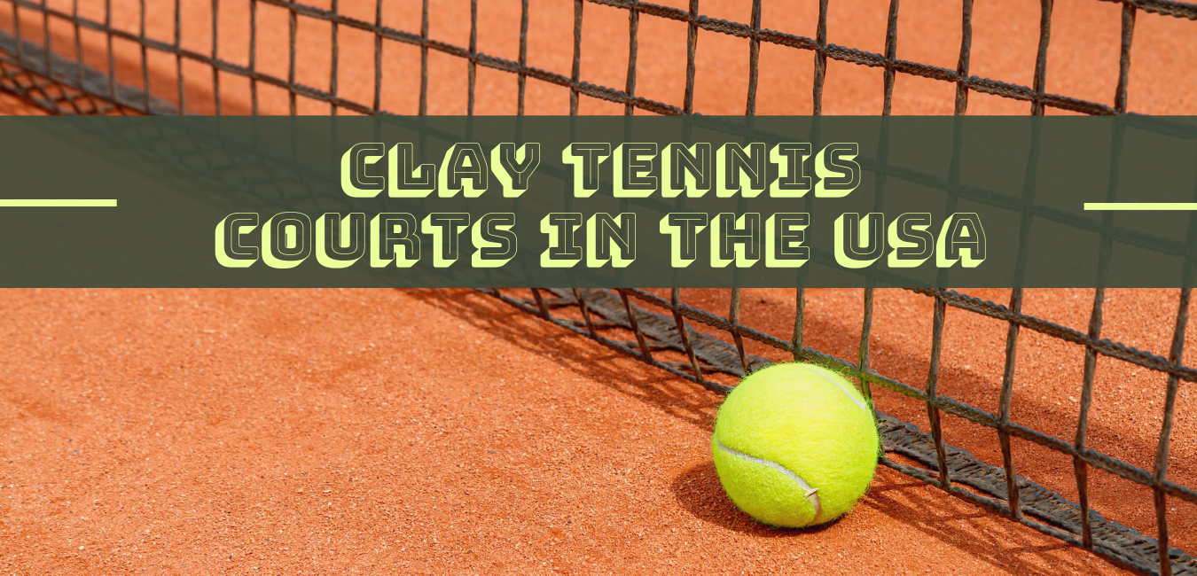 """tennis ball in front of the net on a clay court with the text """" clay tennis courts in the USA"""""""