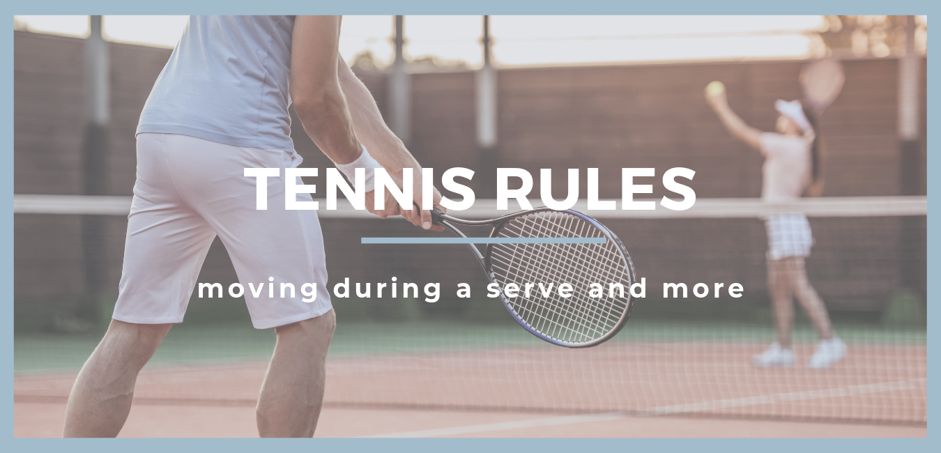 """two people playing tennis, one about to receive a serve with text """"tennis rules moving during a serve and more"""""""
