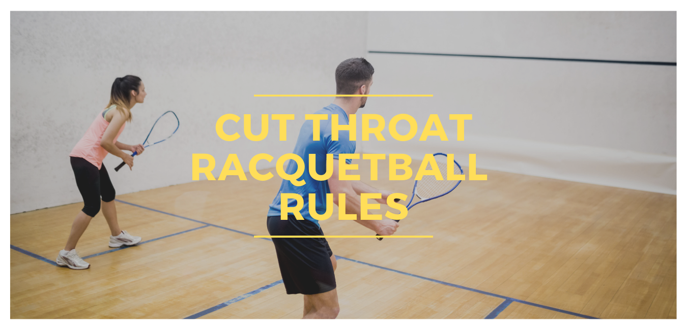 "two adults playing racquetball with text ""cut throat racquetball rules"""